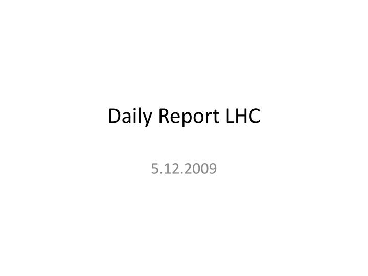 daily report lhc n.