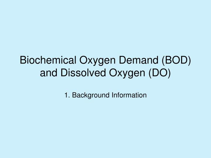 biochemical oxygen demand bod and dissolved oxygen do n.