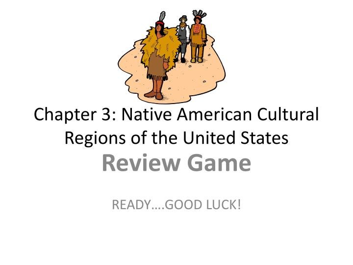 chapter 3 native american cultural regions of the united states n.