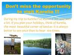 don t miss the opportunity to visit karelia