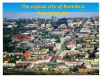 t he capital city of karelia is petrozavodsk