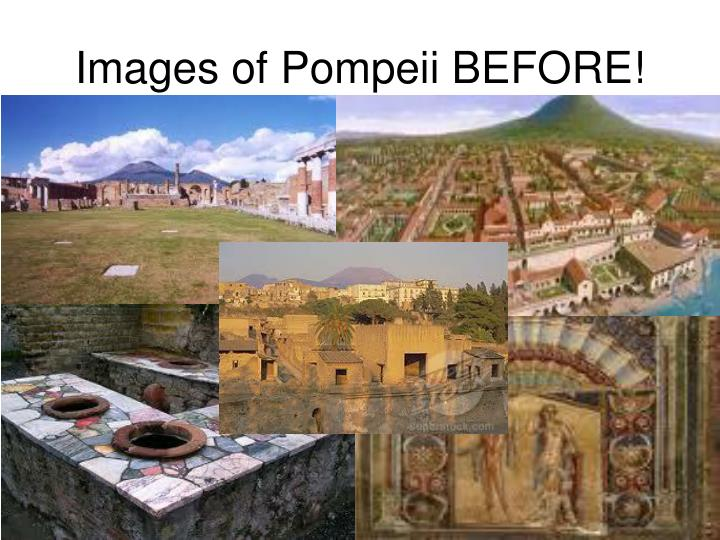 Images of Pompeii BEFORE!