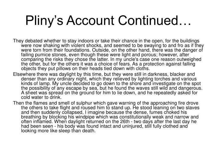 Pliny's Account Continued…
