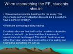 when researching the ee students should2