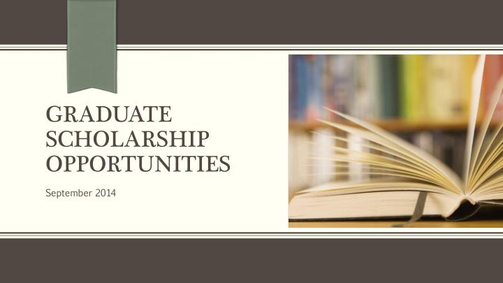 graduate scholarship opportunities n.