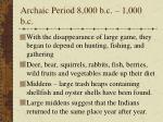archaic period 8 000 b c 1 000 b c
