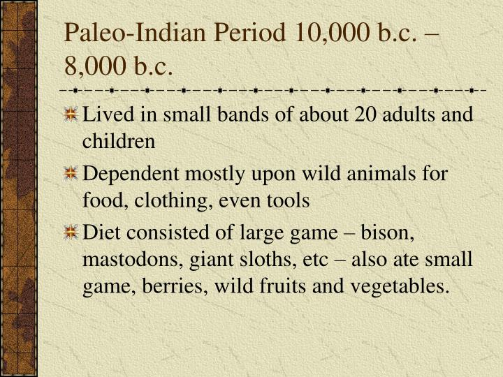 Paleo-Indian Period 10,000