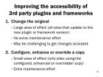 improving the accessibility of 3rd party plugins and frameworks