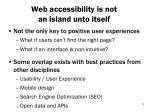 web accessibility is not an island unto itself