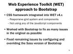 web experience toolkit wet approach to bootstrap