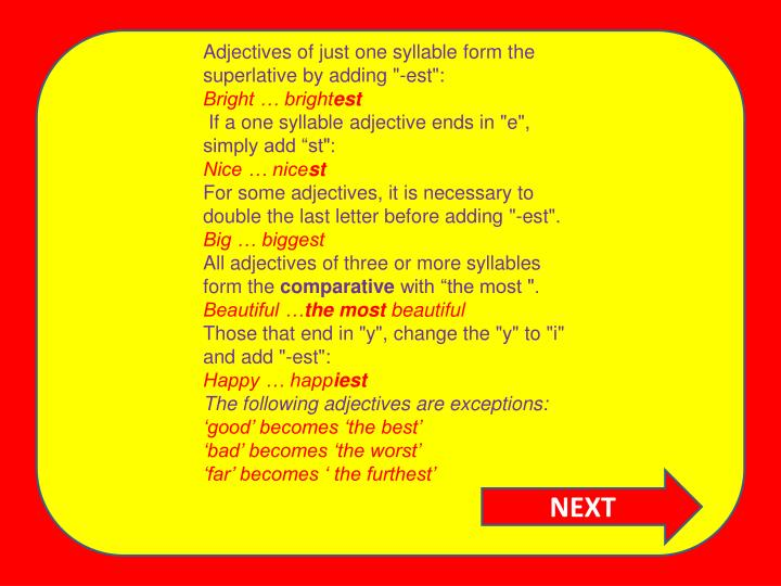 """Adjectives of just one syllable form the superlative by adding """"-est"""":"""