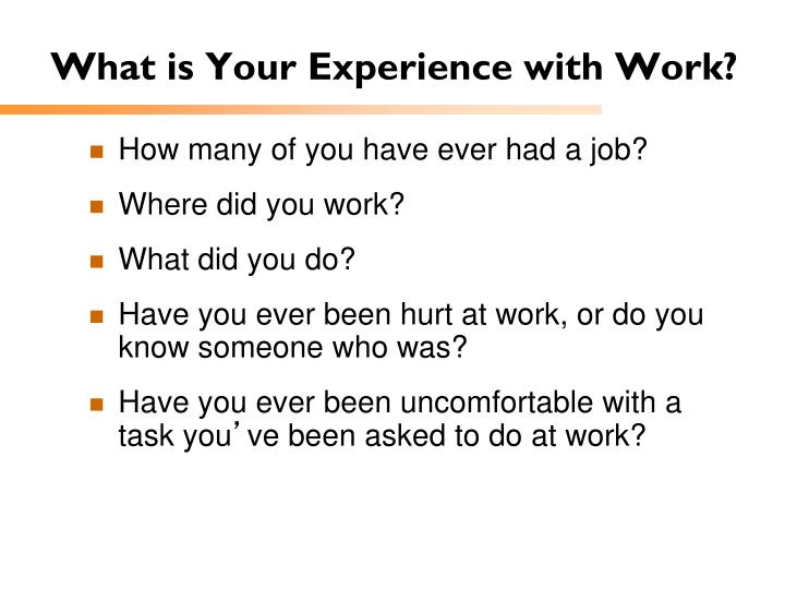 What is Your Experience with Work?