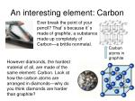 an interesting element carbon