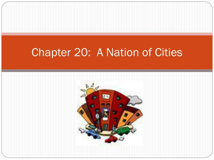 chapter 20 a nation of cities n.