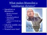 what makes mussolini a totalitarian dictator