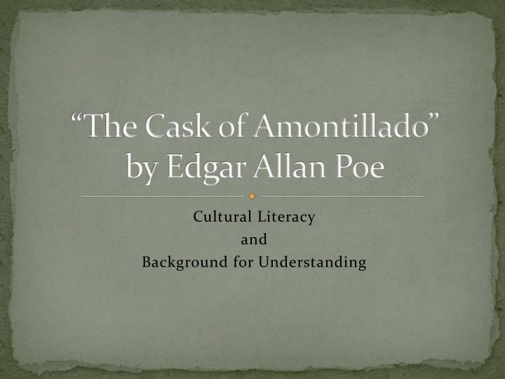 the cask of amontillado by edgar allan poe n.