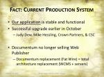 fact current production system