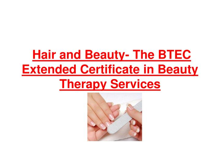 hair and beauty the btec extended certificate in beauty therapy services n.