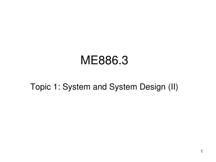 me886 3 topic 1 system and system design ii n.