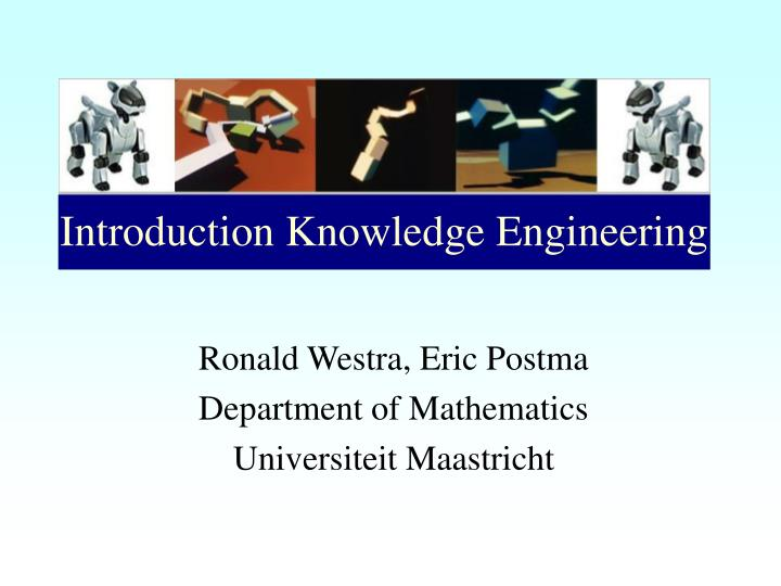 ronald westra eric postma department of mathematics universiteit maastricht n.
