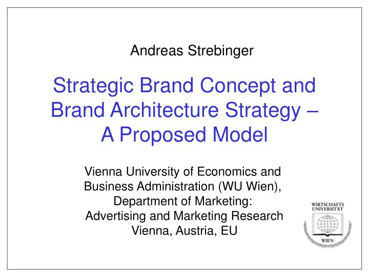 strategic brand concept and brand architecture strategy a proposed model n.