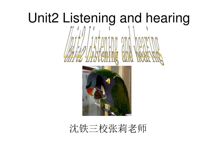 unit2 listening and hearing n.