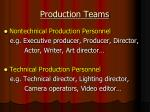 production teams