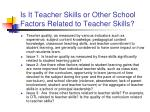 is it teacher skills or other school factors related to teacher skills