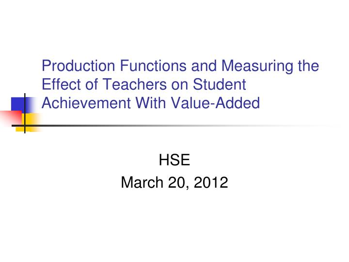 production functions and measuring the effect of teachers on student achievement with value added n.