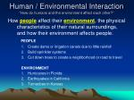 human environmental interaction how do humans and the environment affect each other