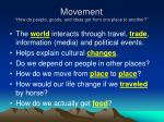 movement how do people goods and ideas get from one place to another