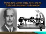 prince boris galitzin 1862 1916 and the galitzin electromagnetic seismograph