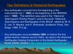 two definitions of historical earthquakes