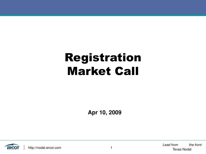 registration market call n.