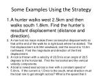 some examples using the strategy