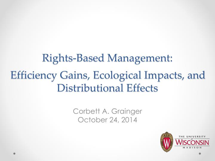 rights based management efficiency gains ecological impacts and distributional effects n.