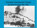 chinese communist forces poured across the yalu