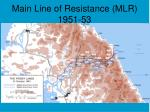 main line of resistance mlr 1951 53