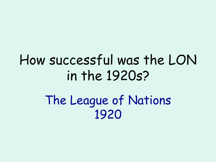 how successful was the lon in the 1920s n.