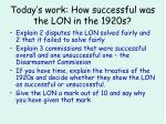 today s work how successful was the lon in the 1920s
