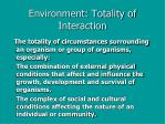 environment totality of interaction