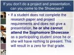 if you don t do a project and presentation can you come to the showcase