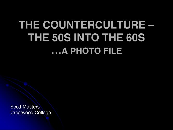 the counterculture the 50s into the 60s a photo file n.