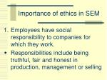importance of ethics in sem