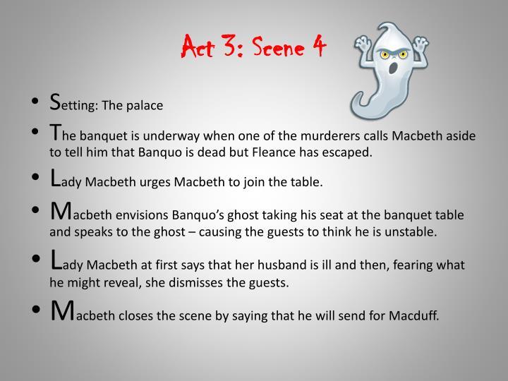 Act 3: Scene 4