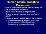 human nature deadline pressures