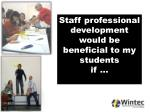 staff professional development would be beneficial to my students if1