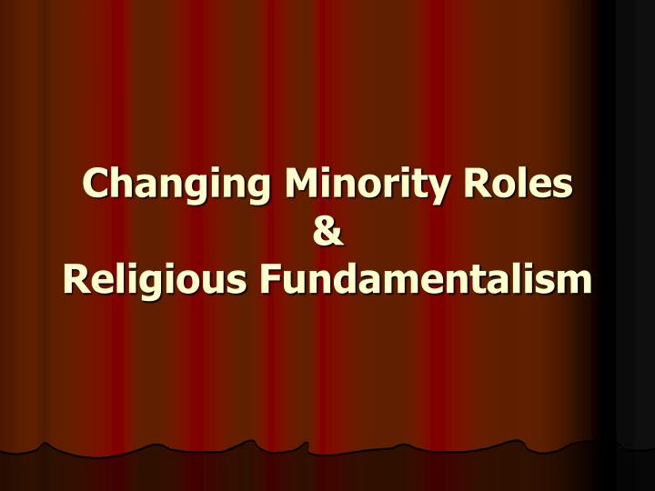 changing minority roles religious fundamentalism n.