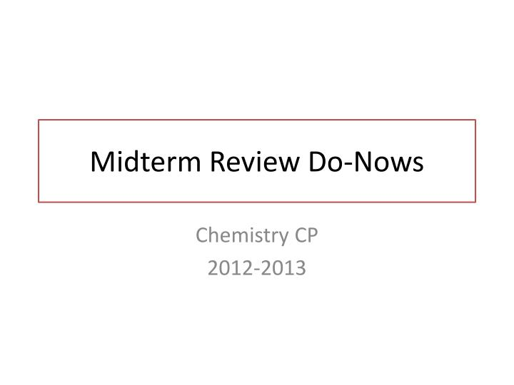 Midterm review do nows