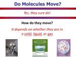 do molecules move